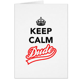 Keep Calm Dude Stationery Note Card