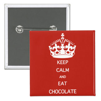 KEEP CALM  EAT  CHOCOLATE 2 INCH SQUARE BUTTON