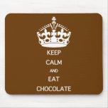 KEEP CALM  EAT  CHOCOLATE MOUSE PAD