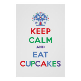 Keep Calm & Eat Cupcakes poster print primary