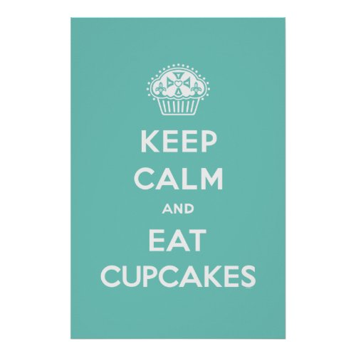 Keep Calm & Eat Cupcakes poster turquoise print