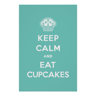 Keep Calm Eat Cupcakes poster turquoise