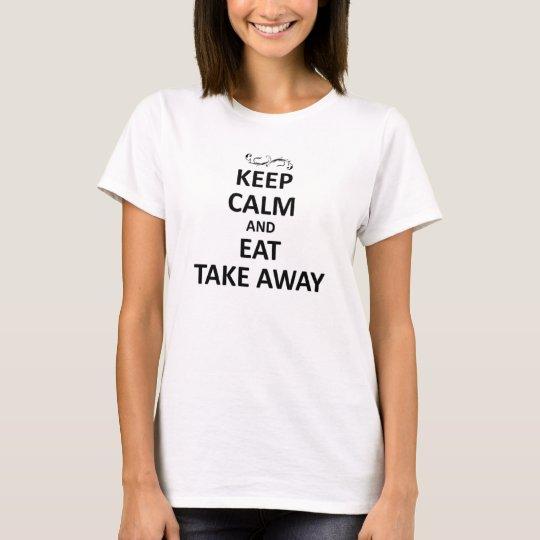 Keep calm eat take away T-Shirt