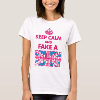 Keep Calm & Fake a British Accent Ladies T-Shirt