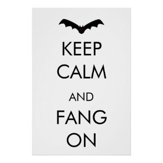 Keep Calm & Fang On Poster