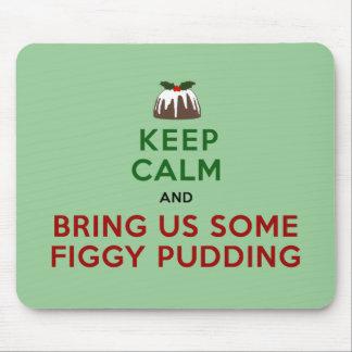Keep Calm Figgy Pudding Mouse Pad