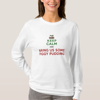 Keep Calm Figgy Pudding T-Shirt