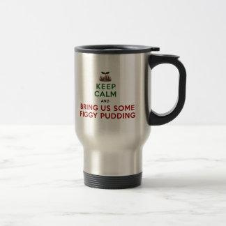 Keep Calm Figgy Pudding Travel Mug