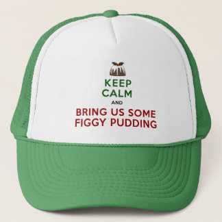 Keep Calm Figgy Pudding Trucker Hat