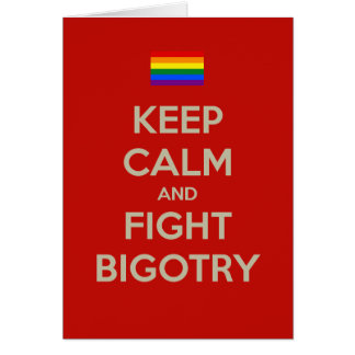 keep calm fight bigotry card