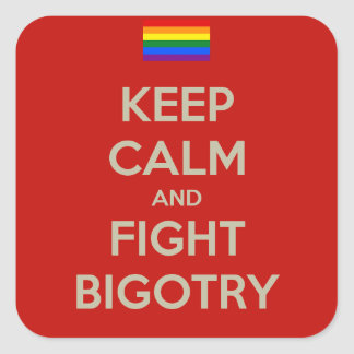keep calm fight bigotry square sticker