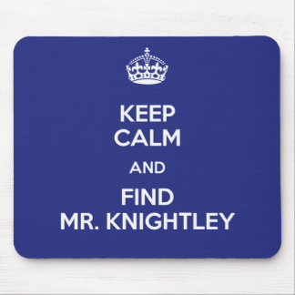 Keep Calm Find Mr. Knightley Emma Jane Austen Mouse Pad
