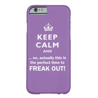 Keep calm, Freak out! Barely There iPhone 6 Case