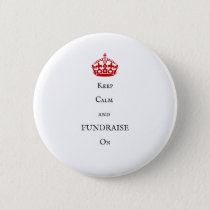 Keep Calm & Fundraise On Button