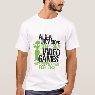 Keep Calm Funny Geek Gamers T-shirt Alien Invasion