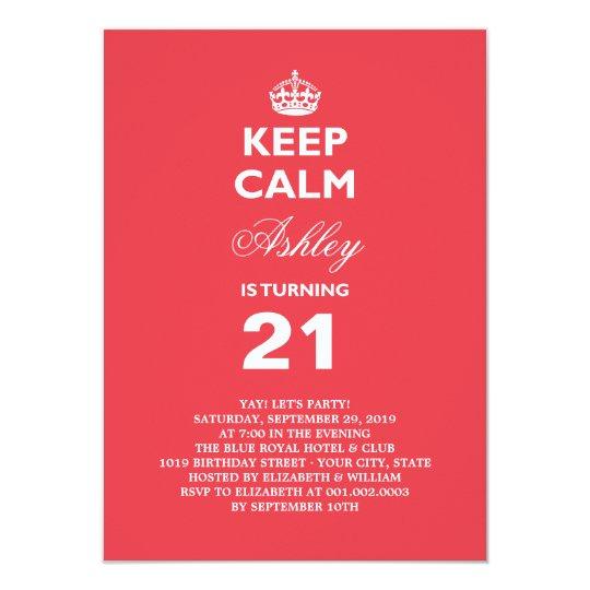 Keep Calm Funny Milestone 21st Birthday Invite Zazzlecom