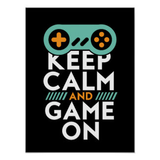 Keep Calm Game On Poster for Video Games Geek