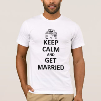 keep calm get married T-Shirt