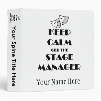 Keep Calm Get the Stage Manager 3 Ring Binder