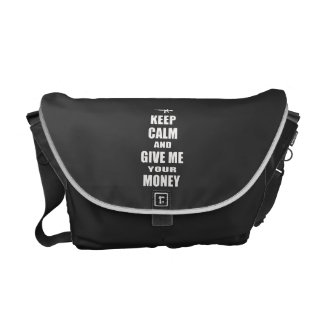 Keep Calm & Give Me Your Money Messenger Bags
