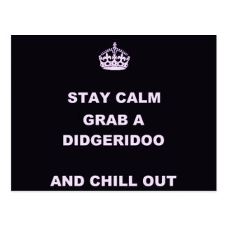KEEP CALM GRAB A DIDGERIDOO AND CHILL OUT POSTCARD