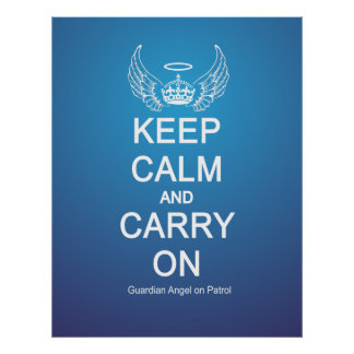 Keep Calm Guardian Angel Patrol Poster