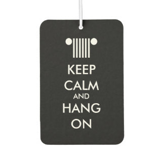 Keep Calm Hang On Car Air Freshener