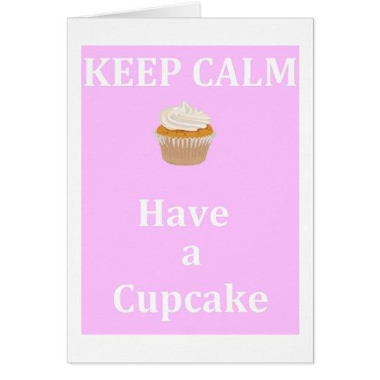 Keep Calm - Have a Cupcake Card