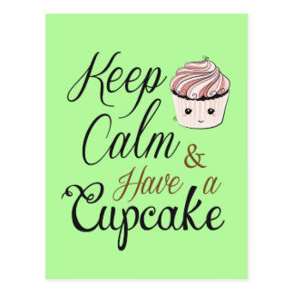 Keep Calm Have a Cupcake - kawaii green Postcard