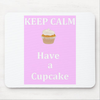 Keep Calm - Have a Cupcake Mouse Pad