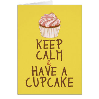 Keep Calm Have a Cupcake - yellow Card