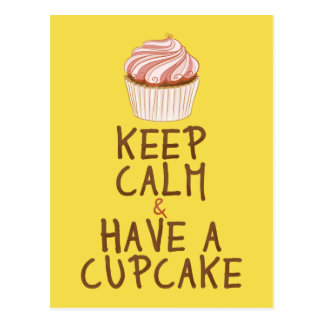 Keep Calm Have a Cupcake - yellow Postcard