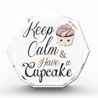 Keep calm Have Cupcake Kawaii Acrylic Award