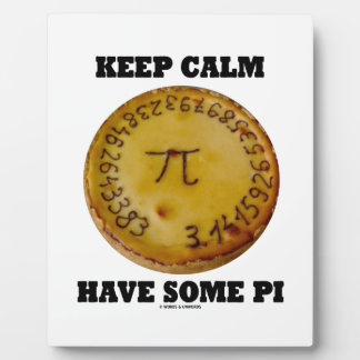 Keep Calm Have Some Pi (Pi On A Baked Pie) Plaque