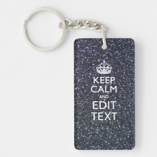 Keep Calm Have Your Text Midnight Glitter Print Double-Sided Rectangular Acrylic Keychain