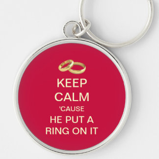 Keep Calm He Put A Ring On It Premium Keychain