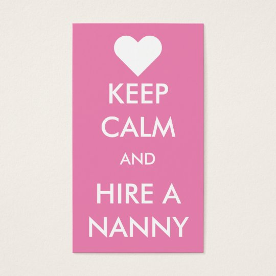 Nanny business cards templates zazzle keep calm amp hire a nanny business card reheart Gallery