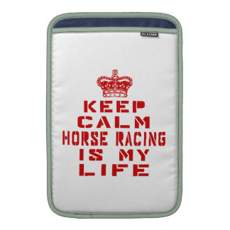 Keep calm Horse Racing is my life Sleeves For MacBook Air