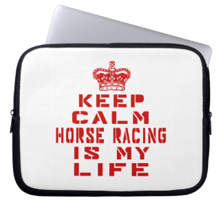 Keep calm Horse Racing is my life Laptop Computer Sleeve