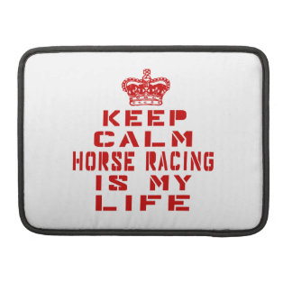 Keep calm Horse Racing is my life Sleeve For MacBooks