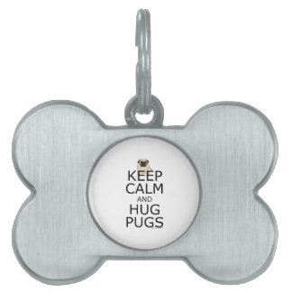 Keep Calm Hug Pugs Pet Tag