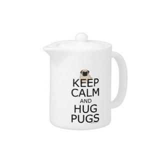 Keep Calm Hug Pugs Teapot