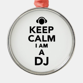 Keep calm I am a DJ Metal Ornament