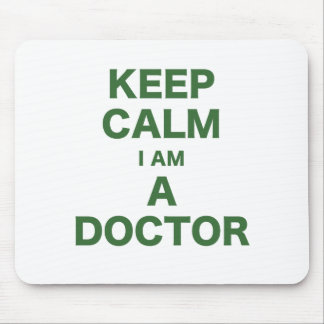 Keep Calm I am a Doctor Mouse Pad