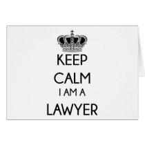 Keep Calm, I am a Lawyer Card