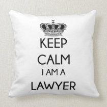 Keep Calm, I am a Lawyer Throw Pillow