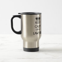 Keep Calm, I am a Lawyer Travel Mug
