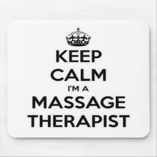 Keep Calm I Am A Massage Therapist Mouse Pad