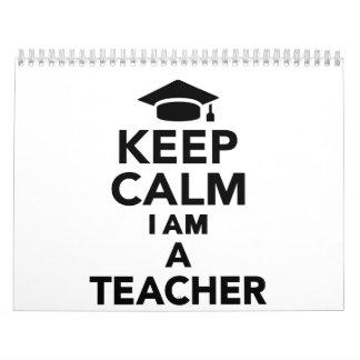 Keep calm I am a Teacher Calendar
