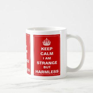 Keep Calm I Am Strange But Harmless Coffee Mugs